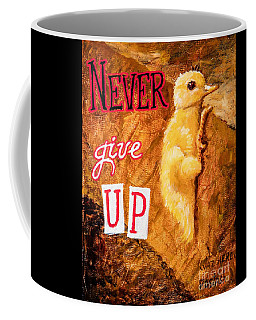 Never Give Up. Coffee Mug