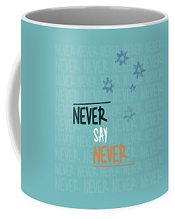 Coffee Mug featuring the digital art Never Say Never by Jutta Maria Pusl