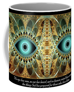 No Eye Has Seen Coffee Mug