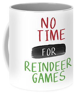 No Time For Reindeer Games- Art By Linda Woods Coffee Mug