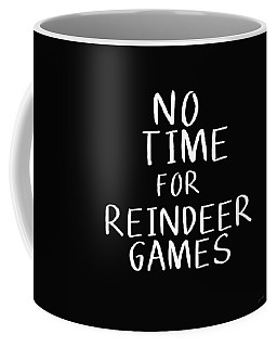 No Time For Reindeer Games Black- Art By Linda Woods Coffee Mug