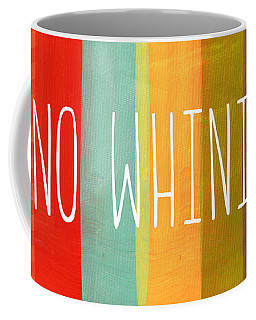 No Whining Coffee Mug