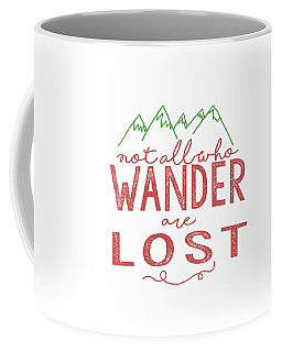 Not All Who Wander Are Lost In Pink Coffee Mug by Heather Applegate