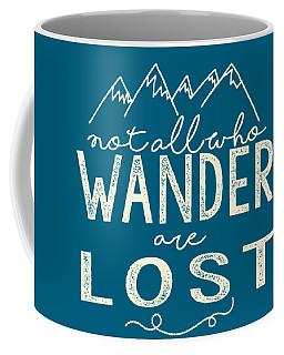 Not All Who Wander Coffee Mug