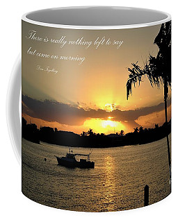 Nothing Left To Say Coffee Mug
