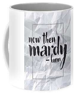 Now Then Mardy Bum Coffee Mug