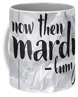 Now Then Mardy Bum Coffee Mug