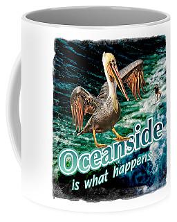 Oceanside Happens Coffee Mug