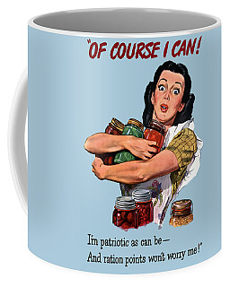 Of Course I Can -- Ww2 Propaganda Coffee Mug