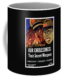 Our Carelessness - Their Secret Weapon Coffee Mug