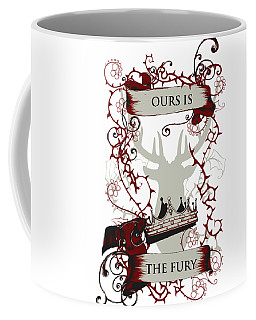 Ours Is The Fury Coffee Mug