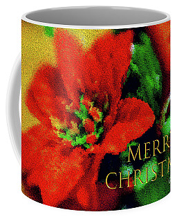 Coffee Mug featuring the photograph Painted Poinsettia Merry Christmas by Sandy Moulder