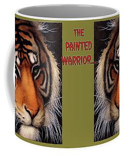 Painted Warrior... Coffee Mug