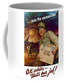 Pass The Ammunition -- Propaganda Poster Coffee Mug