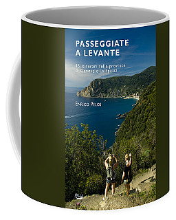 Passeggiate A Levante - The Book By Enrico Pelos Coffee Mug