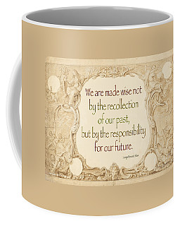 Past And Future- Quote Coffee Mug