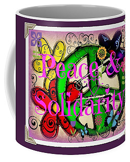 Coffee Mug featuring the photograph Peace N Solidarity  by Bobbee Rickard