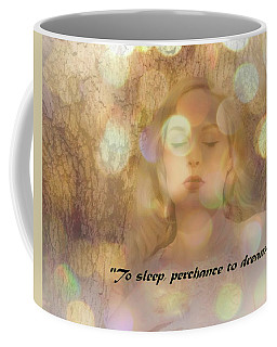 Perchance To Dream... Coffee Mug