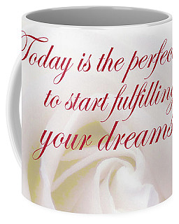 Perfect Day For Fulfilling Your Dreams Coffee Mug