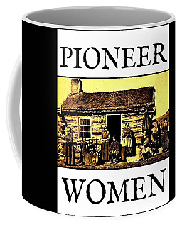 Pioneer Women Coffee Mug by Peter Gumaer Ogden