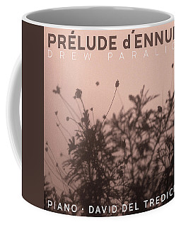Prelude D'ennui Coffee Mug by Stan  Magnan