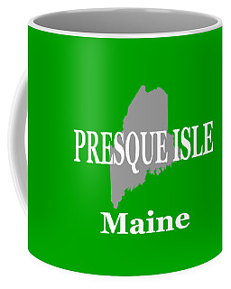 Coffee Mug featuring the photograph Presque Isle Maine State City And Town Pride  by Keith Webber Jr