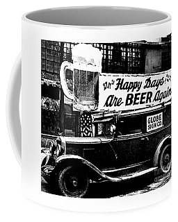 Prohibition Happy Days Are Beer Again Coffee Mug by Peter Gumaer Ogden Collection