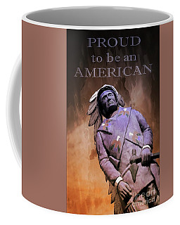 Proud To Be An American Coffee Mug by Bob Pardue