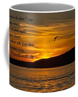 Proverbs 4  20-22 Coffee Mug