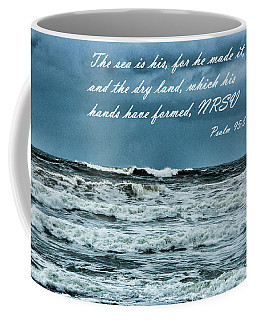 Coffee Mug featuring the photograph Psalm 95 5 by Daniel Hebard