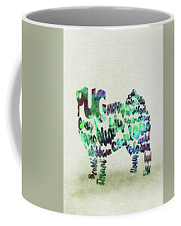 Coffee Mug featuring the painting Pug Dog Watercolor Painting / Typographic Art by Ayse and Deniz