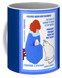 Pussycat, Pussycat By Mother Goose Coffee Mug