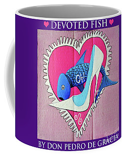 Devoted Fish Coffee Mug by Don Pedro De Gracia