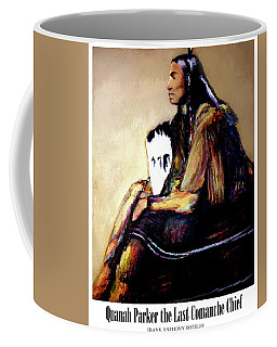 Quanah Parker The Last Comanche Chief II Coffee Mug