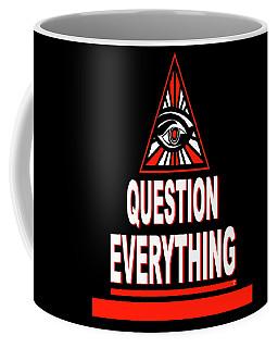 Question Everything Coffee Mug