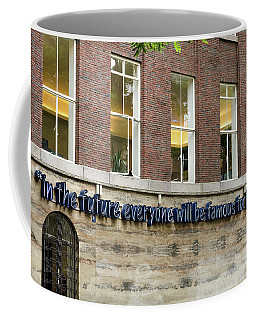 Coffee Mug featuring the photograph Quote Of Warhol 15 Minutes Of Fame by RicardMN Photography