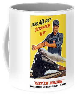Railroads Are The First Line Of Defense Coffee Mug