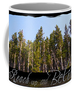Coffee Mug featuring the photograph Reach Up And Believe by Susan Kinney