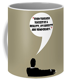 Reality Of Success - Mad Men Poster Don Draper Quote Coffee Mug