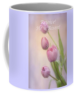 Rejoice He Is Risen Coffee Mug