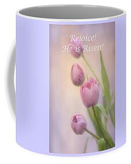 Rejoice He Is Risen Coffee Mug by Ann Bridges