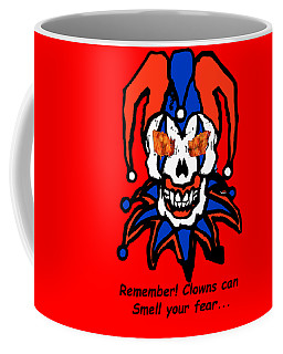 Remember Clowns Can Smell Your Fear Coffee Mug