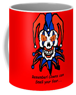 Coffee Mug featuring the photograph Remember Clowns Can Smell Your Fear by Jeff Folger