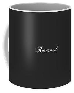 Reserved Coffee Mug