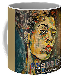 Respect Mixed Media Coffee Mug