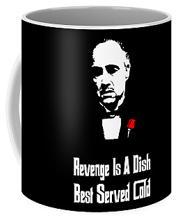 Revenge Is A Dish Best Served Cold - The Godfather Poster Coffee Mug
