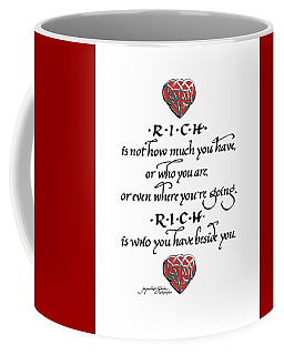 Rich Is Who You Have Beside You Coffee Mug