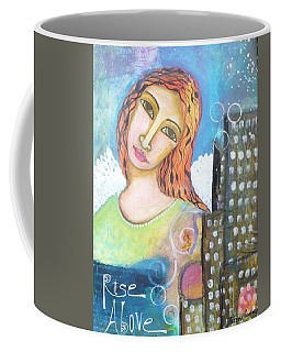 Rise Above Because You Are An Angel Coffee Mug