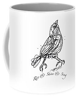 Rise  Shine Sing Coffee Mug