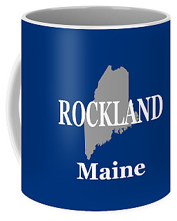 Coffee Mug featuring the photograph Rockalnd Maine State City And Town Pride  by Keith Webber Jr